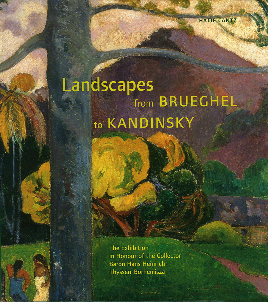 Landscapes from Brueghel to Kandinsky. The exhibition in Honor of Collector Baron Hans Heinrich Thyssen-Bornemisza
