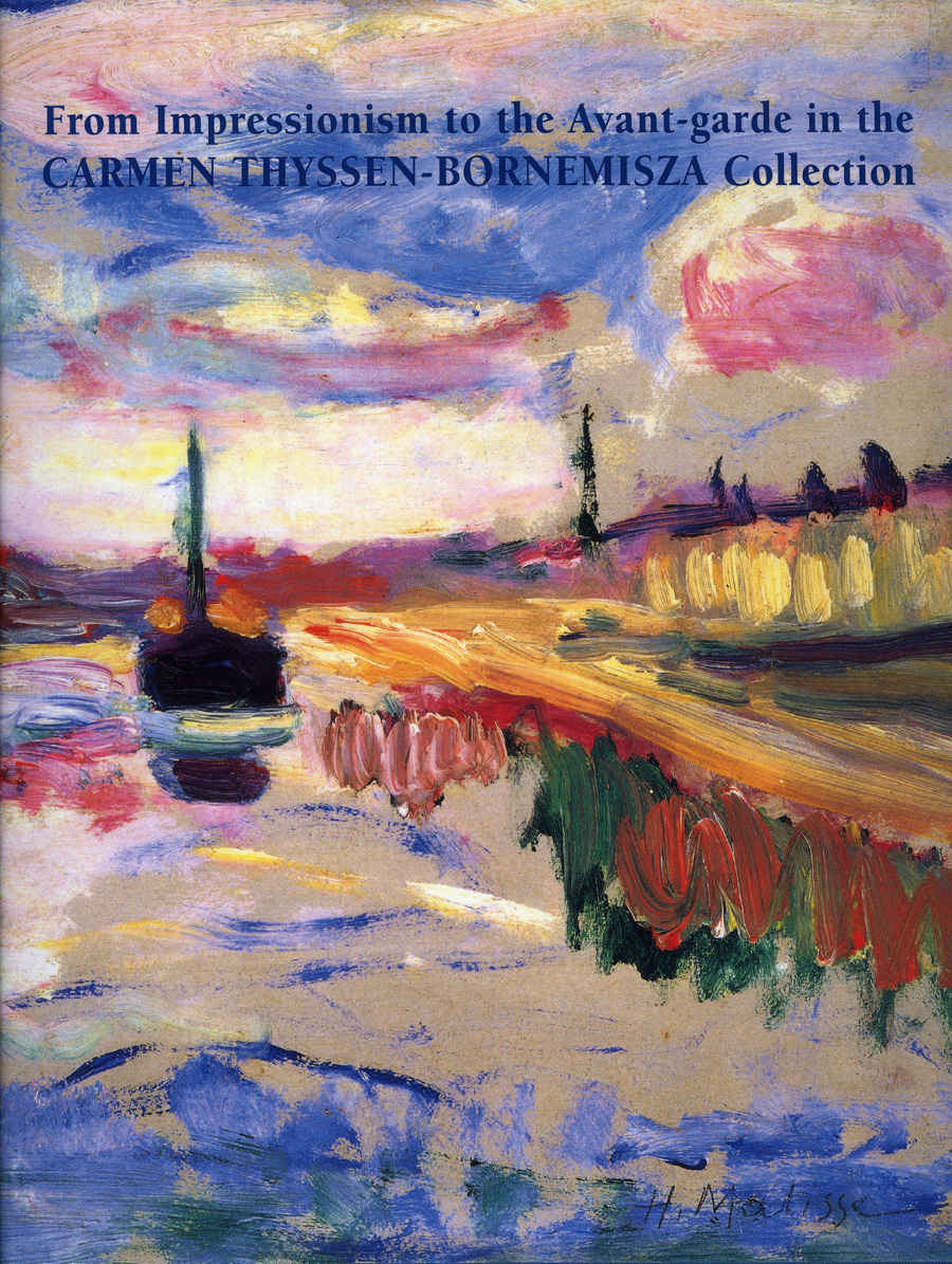 From Impressionism to the Avant-garde in the Carmen Thyssen-Bornemisza Collection