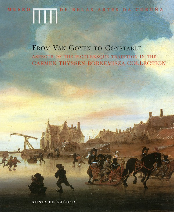 From Van Goyen to Constable. Aspects of the picturesque tradition in the Carmen Thyssen-Bornemisza Collection